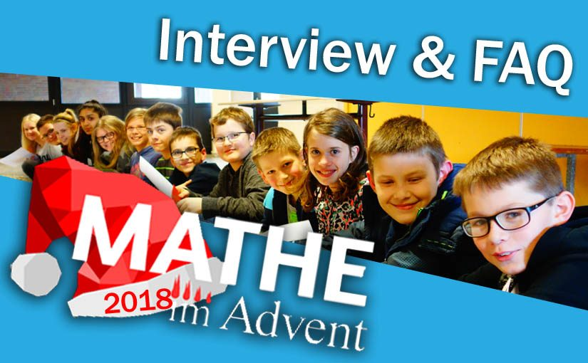 Mathe im Advent 2018 – Interview & FAQ